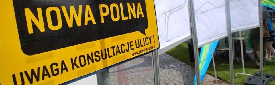 NOWA POLNA – zabierz głos w sprawie przebudowy  ulicy!